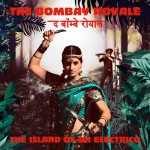The Bombay Royale - The Island of Dr Electrico